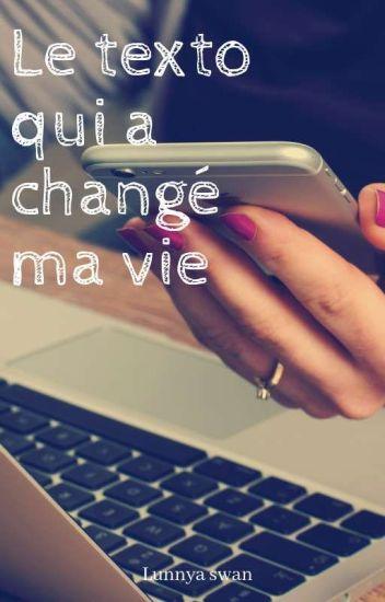 Le Texto Qui A Changé Ma Vie ( Partie 1)