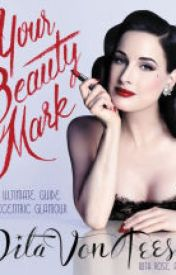 Your Beauty Mark: The Ultimate Guide to Eccentric Glamour by quedessicon