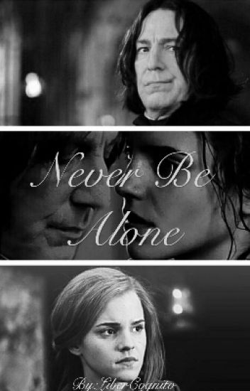 Never Be Alone ✓