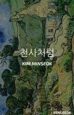 천사처럼 ❴ Like an Angel ❵ ✵ Kim Minseok by jinniepeachyogurt