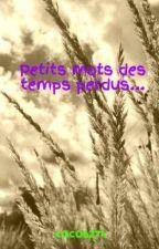 Petits mots des temps perdus... by coco6274