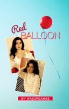 Red Balloon (Camren) by WazUpDawgz