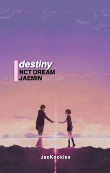 destiny + jaemin