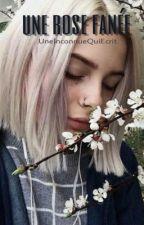 une rose fanée, rantbook. by UneInconnueQuiEcrit