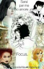 Lady Oscar Sarai per me il mio amore unico FOCUS by AlessiaAmari