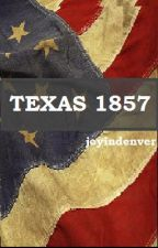 TEXAS 1857 by joyindenver