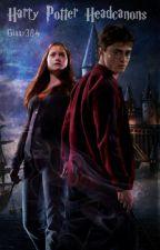 Harry Potter Headcannons by Ginny384
