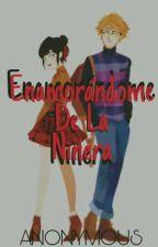 Enamorandome De La Niñera [EDITANDO] by Xsilous