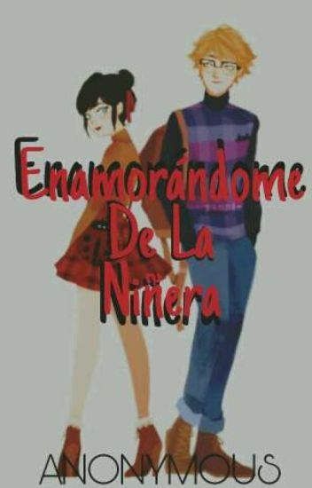 Enamorandome De La Niñera [EDITANDO]