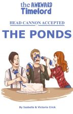 Headcannon Accepted: The Ponds by The_Awkward_Timelord