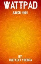 Wattpad Junior High by TheFluffyZebra