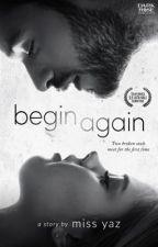 Begin Again by miss_yaz