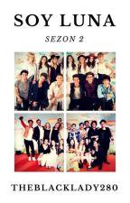 Soy Luna sezon 2  by theblacklady280