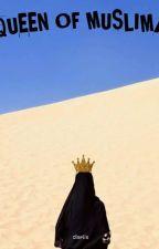 QUEEN OF MUSLIMAH  by ldziin