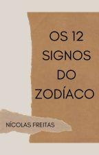 Os 12 Signos do Zodíaco by nikofreitass
