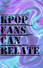 Kpop Fans Can Relate by Lucy_Jungkookie