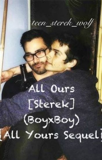 All Ours [Sterek] (BoyxBoy) {All Yours Sequel}