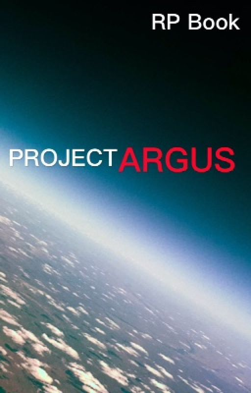 Project ARGUS - RP book (12 spots left!) by Newdayfictions