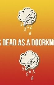 As Dead As a Doorknob  by calico68
