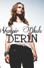 Vampir Okulu-DERİN (özel) by cuteewriter