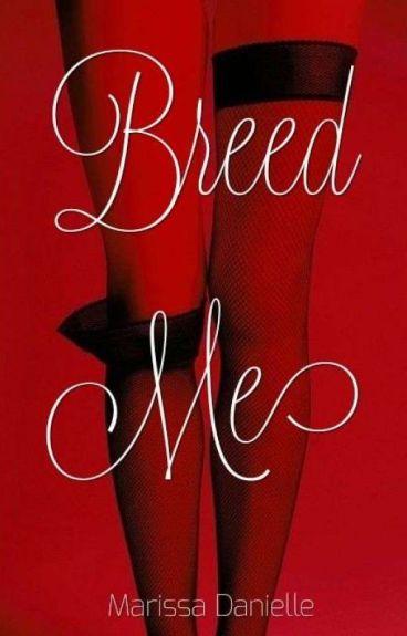 Breed Me  by hiddenheartprincess