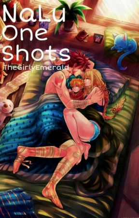 Nalu One Shots  by TheGirlyEmerald0
