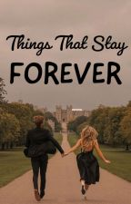 Things That Stay Forever by prixchelle