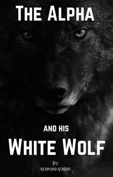 The Alpha and his White Wolf