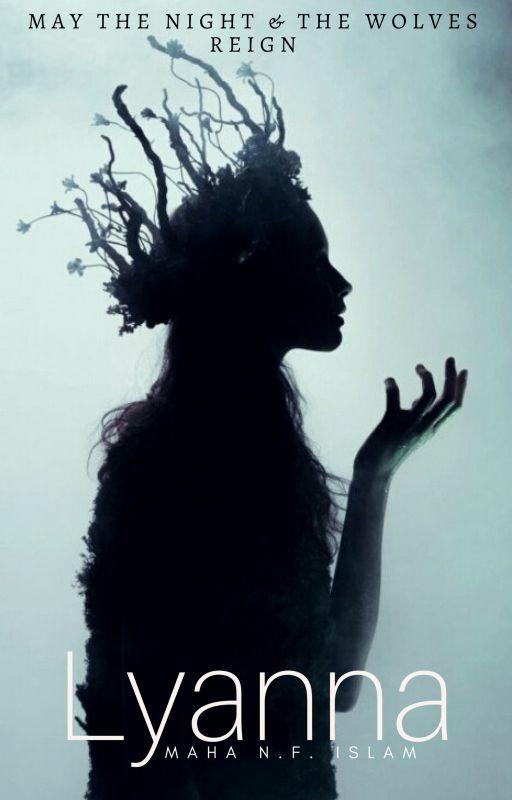 Lady Lyanna #Wattys2016 by HerMajestyMaha