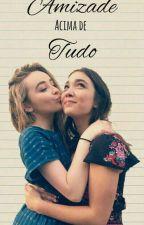 Amizade acima de tudo. by MMaddie_Lovers