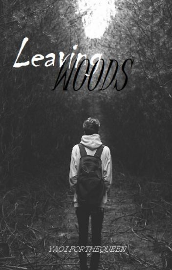 Leaving woods [boyxman]