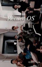 •Recueil OS by lixnxdthsc_