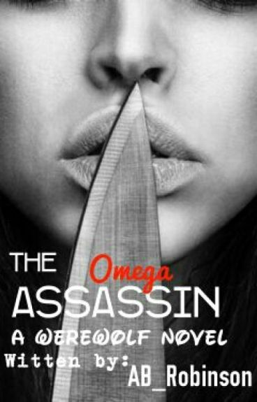 The Omega Assassin [On Hold]
