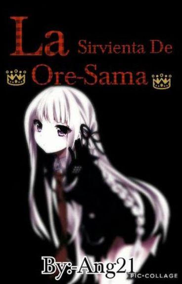 la sirvienta de Ore-sama ~ayato y tu ~   PAUSADA  