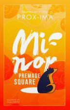 Minor◾Premades Square | Close  by prox-ima