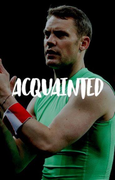 Acquainted - Manuel Neuer