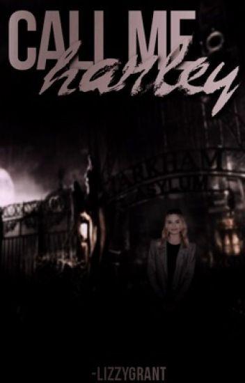 call me harley → harley quinn ✔