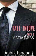 Fall INLOVE with an Mafia Boss by kishairahasensi