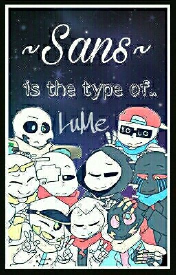 Sans Is The Type Of...【Imaginas】【Adaptada】