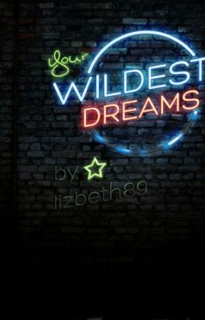 Your Wildest Dreams by booknerdz2