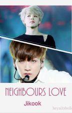 Neighbours Love //Jikook ~beendet~ by bellescrazy_ffs