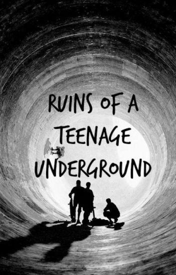 Ruins of a Teenage Underground