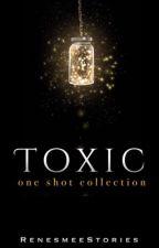 Toxic by RenesmeeStories