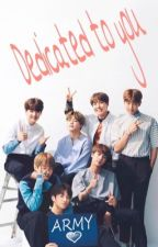 Dedicated to you// Bts by taetaeteddybear
