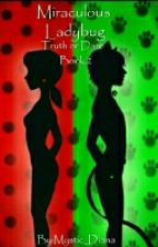 Miraculous ladybug Truth or Dare Book 2 by Moon_Diana