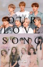 Our Love Song(BANGTWICE Fanfiction) by btstwiceee