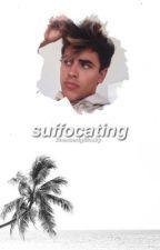 suffocating + j.f.g || being edited / hiatus by finessedgilinsky