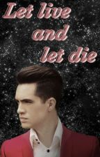 Let live and let die // Ryden by WeirdSkeletonClique