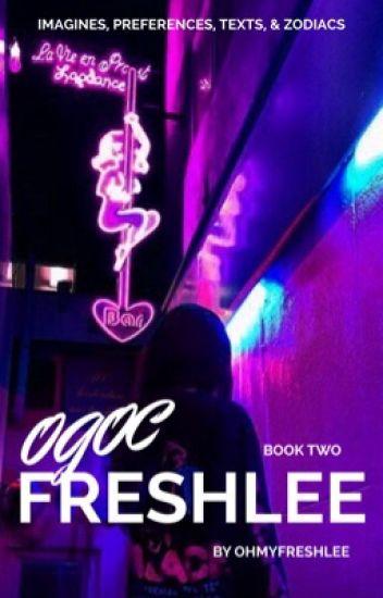 OGOC/Freshlee ⇨ book two √