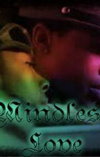Mindless Love (boyxboy) by Prince_Divon